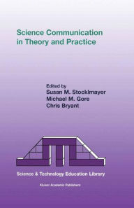 Science Communication in Theory and Practice - S.M. Stocklmayer