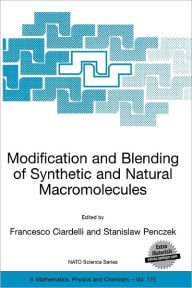 Modification and Blending of Synthetic and Natural Macromolecules: Proceedings of the NATO Advanced Study Institute on Modification and Blending of Synthetic and Natural Macromolecules for Preparing Multiphase Structure and Functional Materials, Pisa, Ita - Francesco Ciardelli