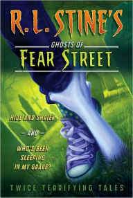 Hide and Shriek and Who's Been Sleeping in My Grave?: Twice Terrifying Tales - R. L. Stine