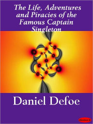 The Life, Adventures, and Pyracies of the Famous Captain Singleton - Daniel Defoe