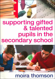 Supporting Gifted and Talented Pupils in the Secondary School - Moira Thomson