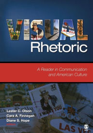 Visual Rhetoric: A Reader in Communication and American Culture - Lester C. Olson