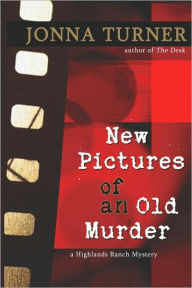 New Pictures Of An Old Murder - Jonna Turner