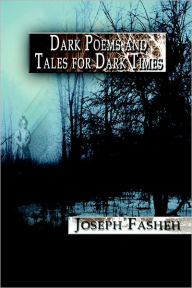 Dark Poems And Tales For Dark Times - Joseph Fasheh