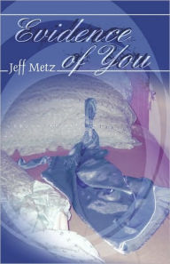 Evidence Of You - Jeff Metz