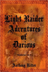 Light Raider Adventures Of Darious - Anthony Ritter