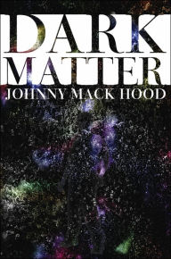 Dark Matter - Johnny Mack Hood