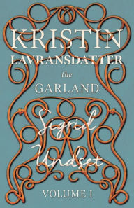 Kristin Lavransdatter - The Garland - The Mistress Of Husaby - Sigrid Undset