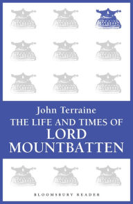The Life and Times of Lord Mountbatten - John Terraine