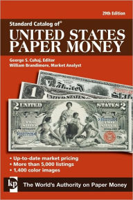 Standard Catalog Of United States Paper Money - George S. Cuhaj