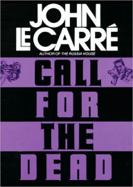 Call for the Dead (George Smiley Series) - John le Carré