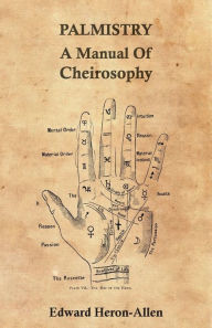 Palmistry - A Manual Of Cheirosophy - Ed. Heron-Allen