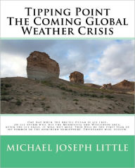 Tipping Point - the Coming Global Weather Crisis - Michael Little