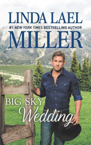 Big Sky Wedding: Book 5 of Parable, Montana Series - Linda Lael Miller
