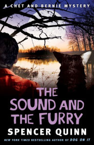 The Sound and the Furry (Chet and Bernie Series #6) - Spencer Quinn