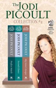 The Jodi Picoult Collection #2: Perfect Match, Second Glance, and My Sister's Keeper - Jodi Picoult