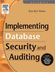 Implementing Database Security and Auditing - Ron Ben Natan