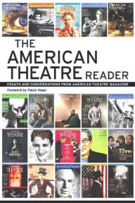 The American Theatre Reader: Essays and Conversations from American Theatre magazine - Staff of American Theatre Magazine