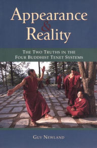 Appearance & Reality: The Two Truths in the Four Buddhist Tenet Systems - Guy Newland