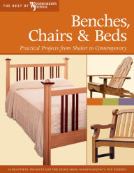 Benches, Chairs and Beds: Practical Projects from Shaker to Contemporary - Chris Marshall