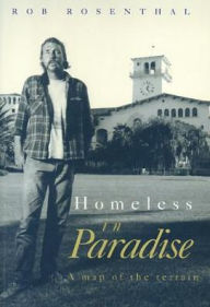 Homeless in Paradise: A Map of the Terrain - Robert Rosenthal