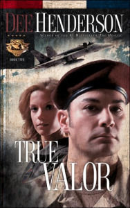 True Valor (Uncommon Heroes Series #2) - Dee Henderson