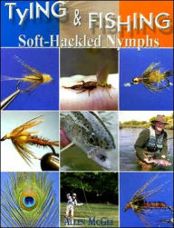 Tying and Fishing Soft-Hackled Nymphs - Allen McGee