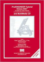 Pro/ENGINEER Tutorial and Multimedia CD, Release 2000i-2 - Roger Toogood