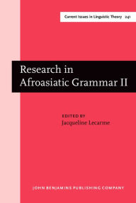 Research in Afroasiatic Grammar: Selected Papers from the Fifth Conference on Afroasiatic Languages, Paris 2000 - Jacqueline Lecarme