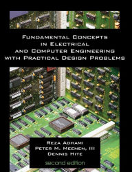 Fundamental Concepts In Electrical And Computer Engineering With Practical Design Problems (Second Edition) - Reza Adhami