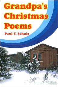 Grandpa's Christmas Poems - Paul T. Schulz