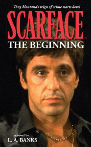 Scarface: The Beginning - L. A. Banks