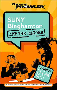 SUNY Binghamton: Off the Record 9College Prowler Series) - Scott Kutscher