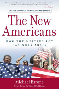 The New Americans: How the Melting Pot Can Work Again - Michael Barone