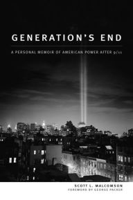 Generation's End: A Personal Memoir of American Power After 9/11 - Scott Malcomson
