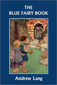 The Blue Fairy Book (Yesterday's Classics) - Andrew Lang