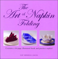 The Art of Napkin Folding - Gay Merrill Gross