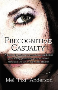 Precognitive Casualty - Mel Pixi Anderson