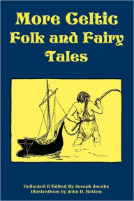 More Celtic Folk And Fairy Tales - Joseph Jacobs