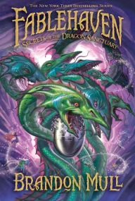 Secrets of the Dragon Sanctuary (Fablehaven Series #4) - Brandon Mull