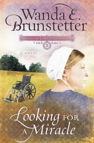 Looking for a Miracle (Brides of Lancaster County Series #2) - Wanda E. Brunstetter
