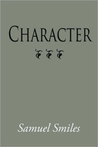 Character, Large-Print Edition - Samuel Smiles
