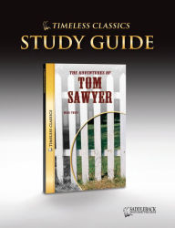 The Adventures of Tom Saywer Study Guide- Timeless Classics - Saddleback Educational Publishing Staff