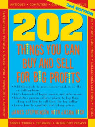 202 Things You Can Make and Sell For Big Profits - James Stephenson