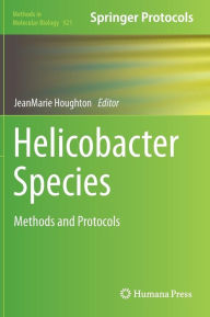 Helicobacter Species: Methods and Protocols - Jeanmarie Houghton