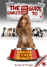 The Complete Guide to English Cocker Spaniels - David Wright