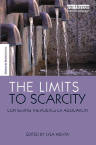 The Limits to Scarcity: Contestations and Constructions - Lyla Mehta