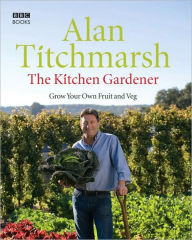 Fruit and Veg Britannica: The Practical Guide to Growing Your Own - Alan Titchmarsh