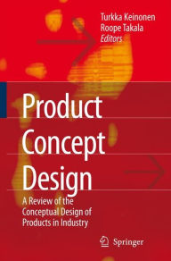 Product Concept Design: A Review of the Conceptual Design of Products in Industry - Turkka Kalervo Keinonen