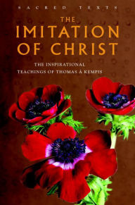 The Imitation of Christ: The Inspirational Teachings of Thomas A. Kempis - Thomas à Kempis